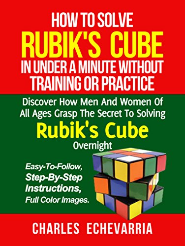 How To Solve Rubik's Cube In Under A Minute Without Training Or Practice (English Edition)