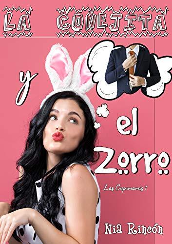 La Conejita Y El Zorro Cupimamis Nº 1 Spanish Edition Ebook Rincon Nia Kindle Store