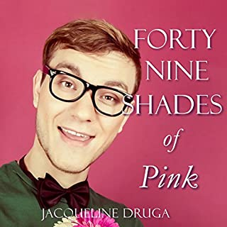 Forty-Nine Shades of Pink                   By:                                                                                                                                 Jacqueline Druga                               Narrated by:                                                                                                                                 Rebecca Horton                      Length: 2 hrs and 48 mins     8 ratings     Overall 2.9