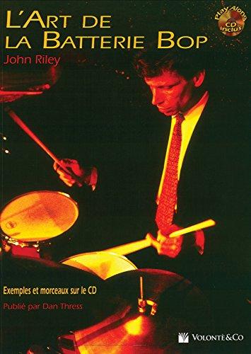 Art de la Batterie Bop: The Art of Bop Drumming (French Language Edition), Book & CD [With CD (Audio)]