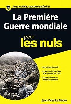 La première guerre mondiale pour les Nuls poche (Poche pour les Nuls) (French Edition) de [Jean-Yves LE NAOUR]