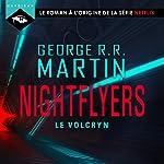 Le Volcryn                   De :                                                                                                                                 George R. R. Martin                               Lu par :                                                                                                                                 Nicolas Planchais                      Durée : 4 h et 27 min     1 notation     Global 4,0