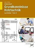 Arbeitsheft Grundkenntnisse Holztechnik: Lernfelder 1 bis 4 - Uwe Hellwig