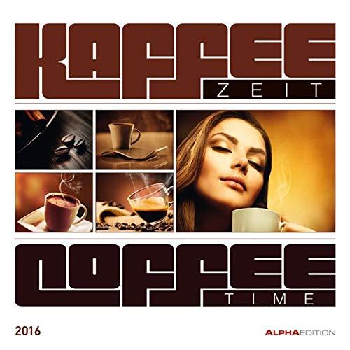 Kaffezeit 2016 - Broschürenkalender (30 x 60 geöffnet) - Küchenplaner - Küchenkalender - Wandplaner