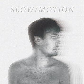 slow/motion
