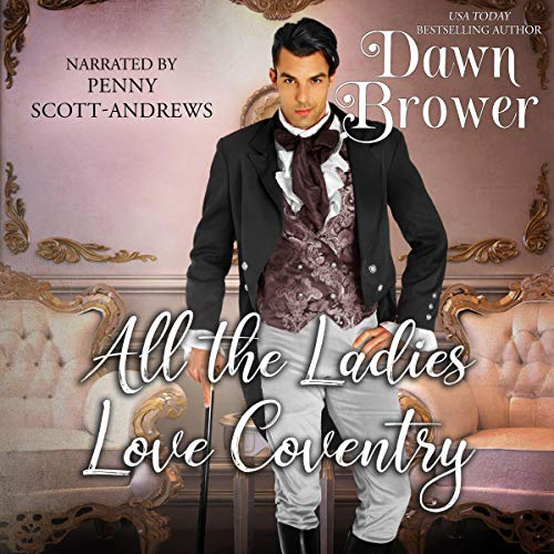 All the Ladies Love Coventry Audiobook By Dawn Brower cover art