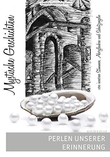 Mystische Geschichten: Perlen unserer Erinnerung