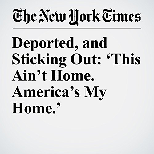 Deported, and Sticking Out: 'This Ain't Home. America's My Home.' copertina