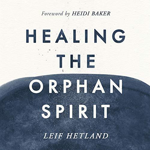 Healing the Orphan Spirit cover art