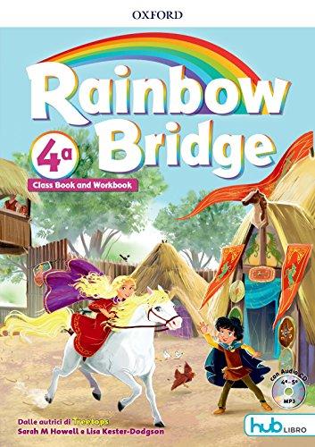 Rainbow bridge. Workbook e Cb. Con Hub kids. Per la Scuola elementare. Con ebook. Con espansione online [Lingua inglese]: 4