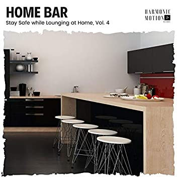 Home Bar - Stay Safe While Lounging At Home, Vol. 4