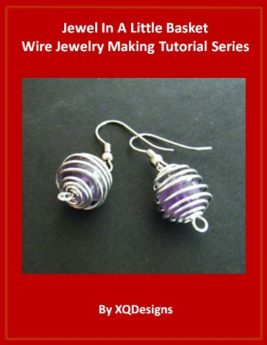 Jewel In A Little Basket Wire Jewelry Making Tutorial Series