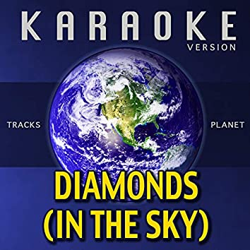 Diamonds (In the Sky) (Karaoke Version)