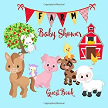 Farm Baby Shower Guest Book: Farmhouse Theme Cute Animals Welcome Baby Sign in Book Keepsake for Boy, Girl, Twins (Gender Neutral) with Address and Gift Log, Advice for Parents
