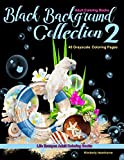 Adult Coloring Books Black Backgrounds Collection 2: 48 Grayscale coloring pages of still life style images on solid black backgrounds