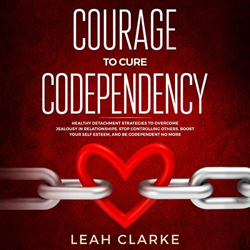 Courage to Cure Codependency audiobook cover art