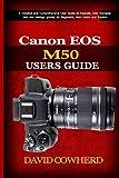 Canon EOS M50 Guia do usuário: um guia do usuário detalhado e abrangente para operar, usar, navegar e encontrar configurações rapidamente para iniciantes, novos usuários e especialistas