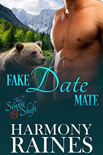 Fake Date Mate: Bear Shifter Romance (The Single Shift Book 1)