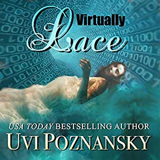 Virtually Lace     Ash Suspense Thrillers with a Dash of Romance, Book 2              By:                                                                                                                                 Uvi Poznansky                               Narrated by:                                                                                                                                 Don Warrick                      Length: 4 hrs and 31 mins     1 rating     Overall 5.0