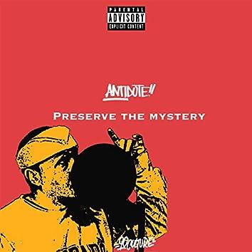 Preserve the Mystery