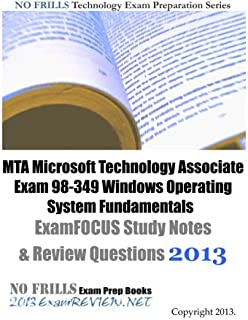 MTA Microsoft Technology Associate Exam 98-349 Windows Operating System Fundamentals ExamFOCUS Study Notes & Review Questions 2013