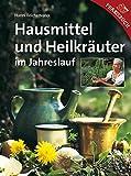 Hanni Reichenvater: Hausmittel und Heilkräuter im Jahreslauf