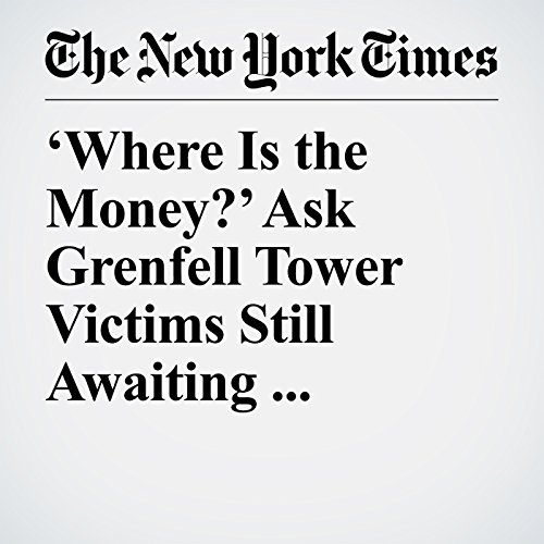 'Where Is the Money?' Ask Grenfell Tower Victims Still Awaiting Donations copertina