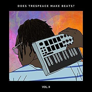 Does Trespeace Make Beats? Vol. 2