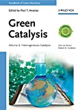 Green Catalysis: Heterogeneous Catalysis (Handbook of Green Chemistry) (English Edition)