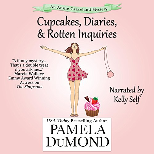 Cupcakes, Diaries, and Rotten Inquiries     An Annie Graceland Cozy Mystery Book 5              By:                                                                                                                                 Pamela DuMond                               Narrated by:                                                                                                                                 Kelly Self                      Length: 4 hrs and 50 mins     10 ratings     Overall 3.8