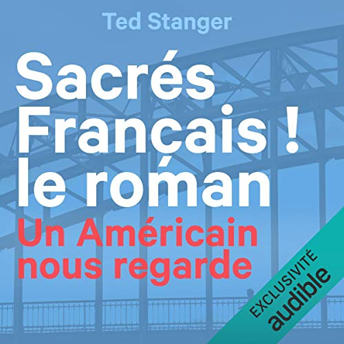 Couverture de Sacrés Français ! Le roman