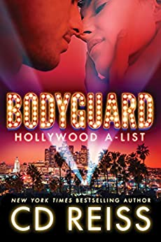 Bodyguard (Hollywood A-List Book 2) by [CD Reiss]