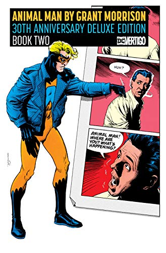 Compare Textbook Prices for Animal Man by Grant Morrison 30th Anniversary Deluxe Edition Book Two Deluxe, Anniversary Edition ISBN 9781779505507 by Morrison, Grant