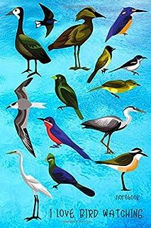 I Love Bird Watching Notebook: Blank Lined Paper , Animal Diary & Journal , Book Gifts Idea For Men Women Kids Teens Girls...