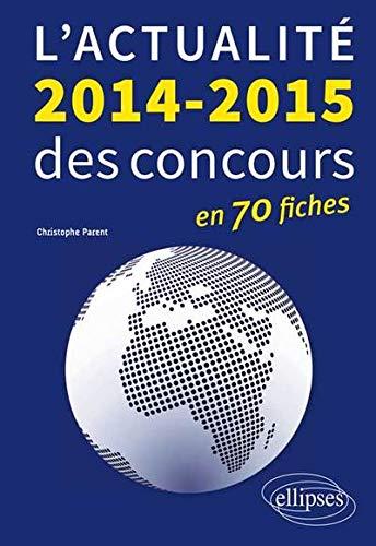 L'Actualité 2014-2015 des Concours en 70 Fiches
