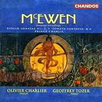 McEwen: Works for Violin & Piano - Violin Sonatas Nos. 2, 5 & 6 / Prince Charlie