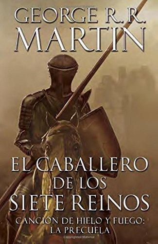 El caballero de los Siete Reinos [Knight of the Seven Kingdoms-Spanish] (A Vintage Espa?ol Original) (Spanish Edition) by Martin, George R. R. (2015) Paperback