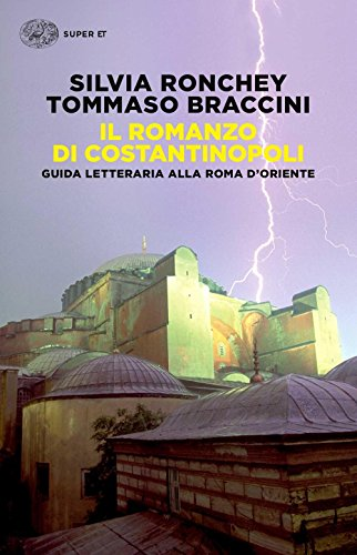 Il Romanzo Di Costantinopoli Guida Letteraria Alla Roma Doriente