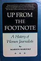 Up from the footnote: A history of women journalists (Communication arts books)