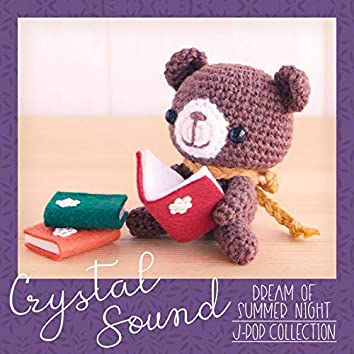 Crystal Sound - Dream of Summer Night | J-Pop Collection