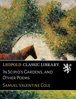 In Scipio's Gardens, and Other Poems