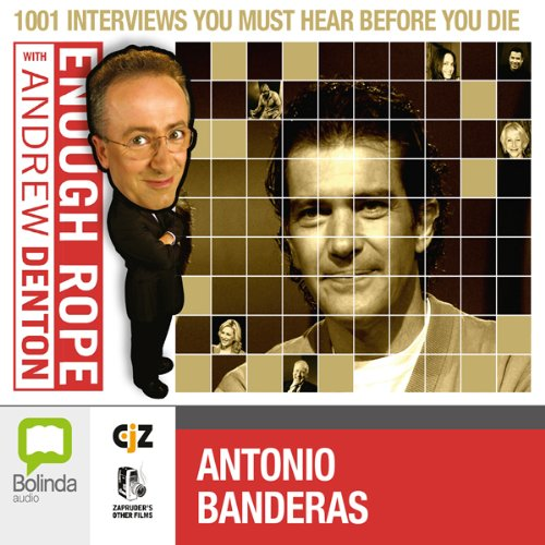 Enough Rope with Andrew Denton: Antonio Banderas audiobook cover art