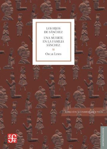 Los hijos de Sánchez / Una muerte en la familia Sánchez (Antropologia) (Spanish Edition)