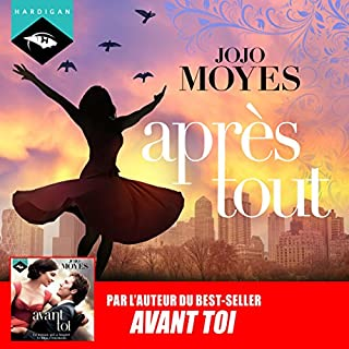 Après tout                   Written by:                                                                                                                                 Jojo Moyes                               Narrated by:                                                                                                                                 Émilie Ramet                      Length: 14 hrs and 50 mins     4 ratings     Overall 4.5