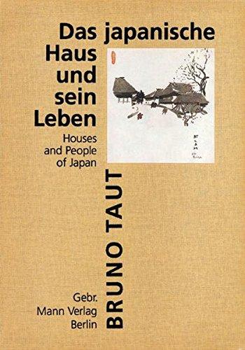 Das japanische Haus und sein Leben: Houses and People of Japan