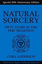 Natural Sorcery: Fifty Years in the Feri Tradition