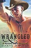 Wrangled (Spruce Texas Romance)