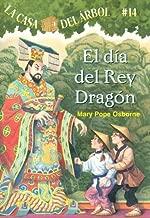 La casa del árbol # 14 El día del rey dragón / Day of the Dragon King (Spanish Edition) (La Casa Del Arbol / Magic Tree House)