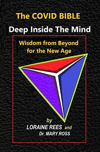 THE COVID BIBLE: Deep Inside The Mind - Wisdom from Beyond for the New Age