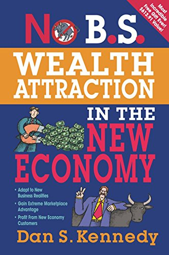 No B.S. Wealth Attraction In The New Economy (English Edition)